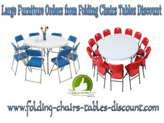 Large Furniture Orders from Folding Chairs Tables Discount