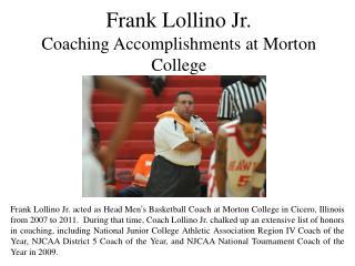 Frank Lollino Jr. Coaching Accomplishments at Morton College