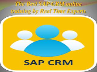 The Best SAP CRM online training in India, USA & UK.
