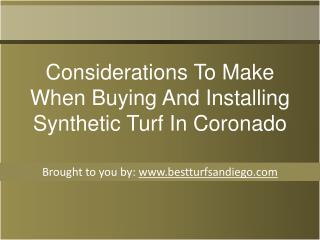 Considerations To Make When Buying And Installing Synthetic Turf In Coronado