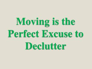 Moving is the Perfect Excuse to Declutter