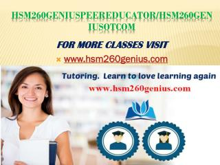 HSM 260 Genius Peer Educator/hsm260geniusotcom
