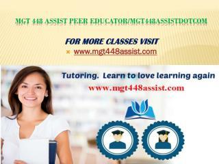 MGT 448 Assist Peer Educator/mgt448assistdotcom