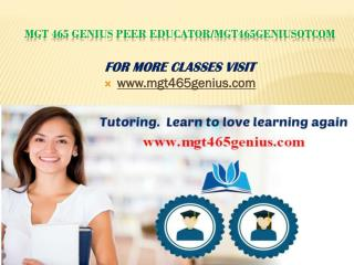 MGT 465 Genius Peer Educator/mgt465geniusotcom