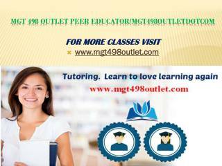 MGT 498 Outlet Peer Educator/mgt498outletdotcom