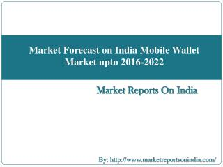 Industry Forecast on India Mobile Wallet Market upto 2016-2022