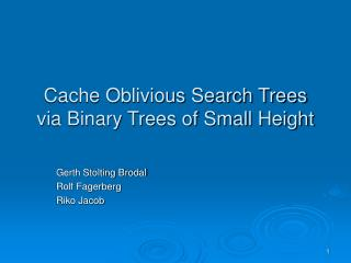 Cache Oblivious Search Trees via Binary Trees of Small Height