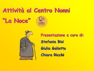 Attivit  al Centro Nonni   La Noce