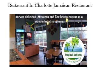 Restaurant In Charlotte Jamaican Restaurant