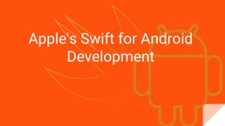 Apple's Swift for Android Development