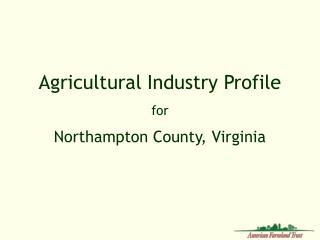 Agricultural Industry Profile   for   Northampton County, Virginia