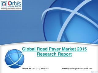 2015 Global Road Paver Market Trends Survey & Opportunities Report