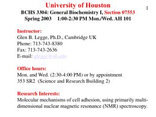 University of Houston BCHS 3304: General Biochemistry I, Section 07553 Spring 2003  1:00-2:30 PM Mon.