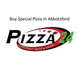 Buy Special Pizza in Abbotsford