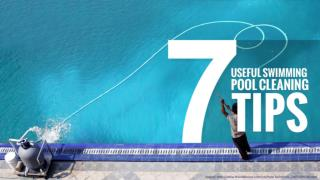 Top 7 Swimming Pool Cleaning Tips