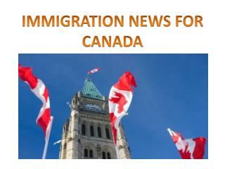 IMMIGRATION NEWS FOR CANADA