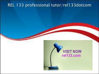 REL 133 professional tutor/rel133dotcom