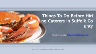 Things To Do Before Hiring Caterers In Suffolk County