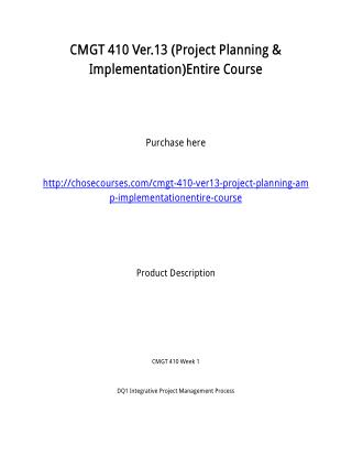 CMGT 410 Ver.13 (Project Planning & Implementation)Entire Course