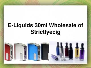 Buy Your E-Liquids 30ml Wholesale of Strictlyecig