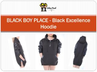 BLACK BOY PLACE - Black Excellence Hoodie