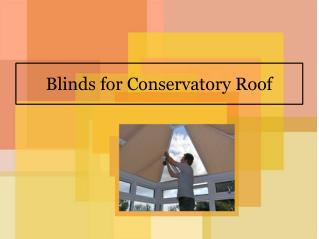 Blinds for Conservatory Roof
