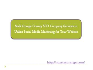 Seek Orange County SEO Company Services to Utilize Social Media Marketing for Your Website