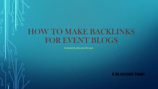 Make Backlinks For Event Blogs