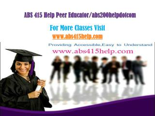 ABS 415 Help Peer Educator/abs415helpdotcom