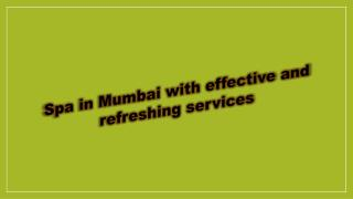 Spa in Mumbai with effective and refreshing services