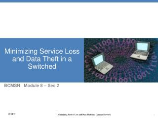 Minimizing Service Loss and Data Theft in a Switched
