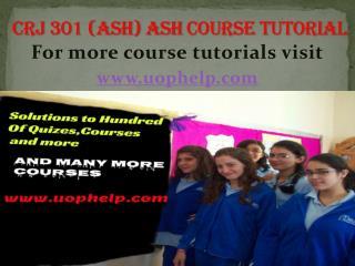CRJ 301 (Ash)  Academic Coach/uophelp