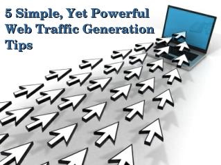 Drive More Traffic To Your Website Using These Simple Yet Powerful Ways