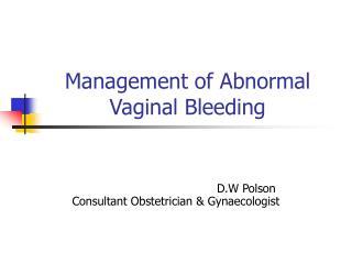 Management of Abnormal Vaginal Bleeding