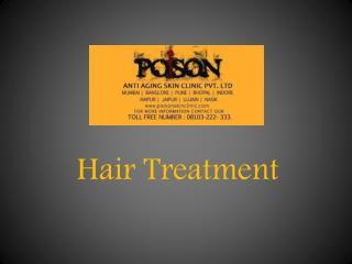 Poison Skin Clinic - Hair Treatment