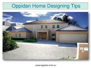 Oppidan Home Designing Tips