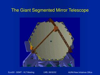 The Giant Segmented Mirror Telescope