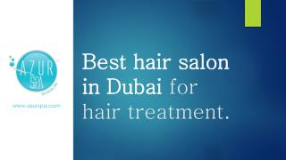 Best hair salon in Dubai for hair treatment