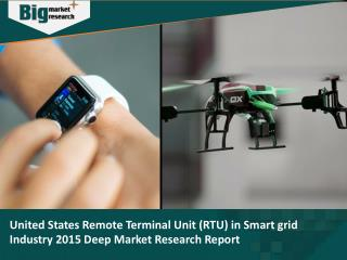 United States Remote Terminal Unit (RTU) in Smart grid Industry 2015 Deep Market Research Report