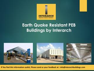 Earth Quake Resistant PEB Buildings by Interarch