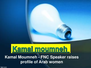 Kamal Moumneh - FNC Speaker raises profile of Arab women