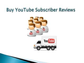 Read Buy YouTube Subscribers Reviews for Safe Marketing