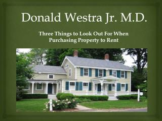 Donald Westra Jr. M.D. - Real Estate Tips Slideshow