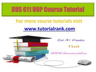BUS 610(ASH) UOP tutorials / tutorialrank
