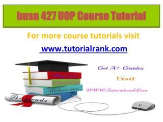 busn 427 UOP tutorials / tutorialrank
