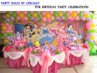 PARTY HALLS IN CHICAGO FOR BIRTHDAY PARTY CELEBRATIONS