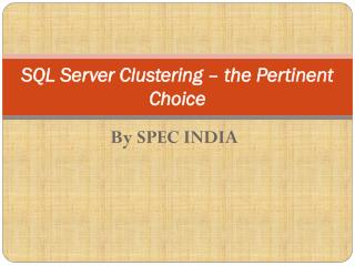 SQL Server Clustering � the Pertinent Choice