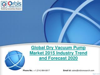 Dry Vacuum Pump Market: Global Industry Analysis and Forecast Till 2020 by OR