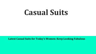 Latest Casual Suits for Today�s Women: Keep Looking Fabulous