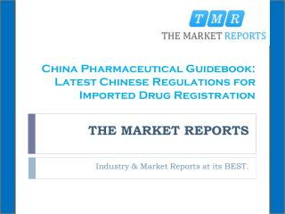 China Pharmaceutical Guidebook: Latest Chinese Regulations for Imported Drug Registration
